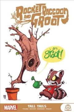 Book Cover: 'Rocket Raccoon and Groot Tall tails'