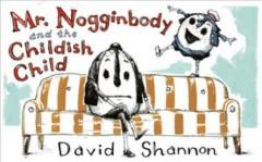 Book Cover: 'Mr Nogginbody and the childish child'