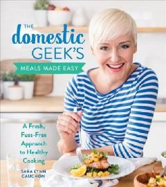 Book Cover: 'The Domestic Geeks meals made easy'