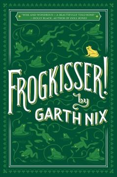 'Frogkisser!'  by  Garth Nix
