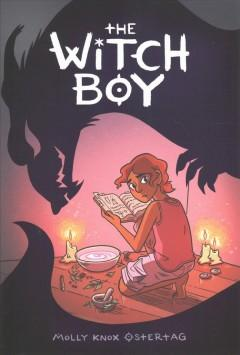 'The Witch Boy '  by  Molly Knox Ostertag