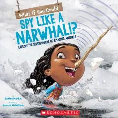 What if you could spy like a narwhal