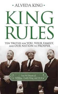 'King Rules: Ten Truths for You, Your Family, and Our Nation to Prosper' by Alveda C. King
