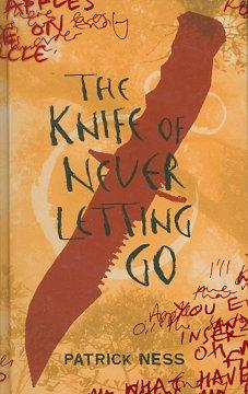 'The Knife of Never Letting Go (Chaos Walking, #1)' by Patrick Ness