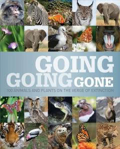 'Going, Going, Gone: 100 animals and plants on the verge of extinction' by Various