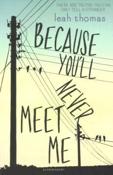 'Because You'll Never Meet Me' by Leah Thomas