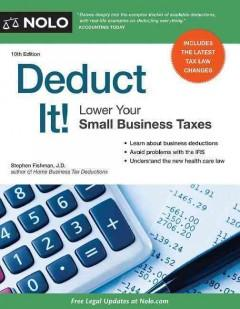 DEDUCT IT : LOWER YOUR SMALL BUSINESS TAXES