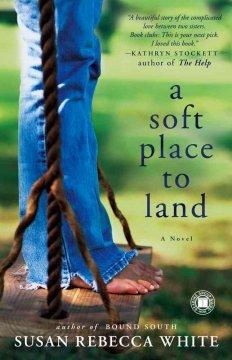 The Soft Place to Land by Susan White