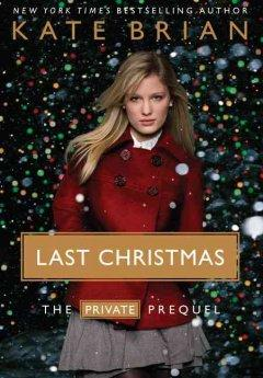 'Last Christmas (Private, #0.6)' by Kate Brian