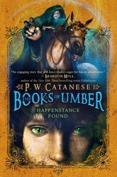 'Happenstance Found (The Books of Umber, #1)' by P.W. Catanese