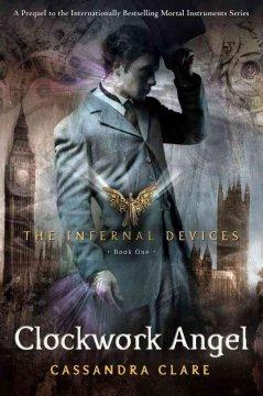 'Clockwork Angel (The Infernal Devices, #1)' by Cassandra Clare