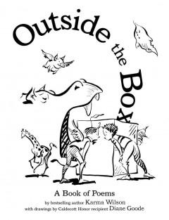 'Outside the Box: A Book of Poems' by Karma Wilson