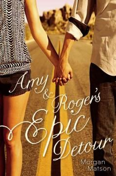 'Amy & Roger's Epic Detour' by Morgan Matson