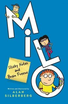 'Milo: Sticky Notes and Brain Freeze' by Alan Silberberg