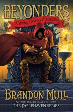 'A World Without Heroes (Beyonders, #1)' by Brandon Mull
