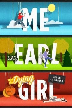 'Me and Earl and the Dying Girl'  by  Jesse Andrews