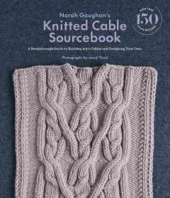 Cover: 'Norah Gaughan's Knitted Cable Sourcebook'