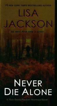 'Never Die Alone'  by  Lisa Jackson