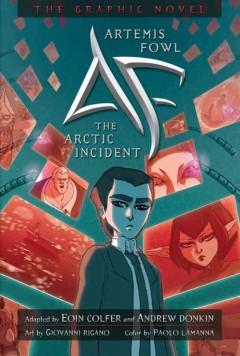Artemis Fowl: The Graphic Novel  by  Original Story By Eoin Colfer
