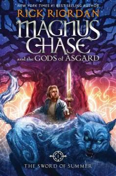 'The Sword of Summer (Magnus Chase and the Gods of Asgard, #1)' by Rick Riordan