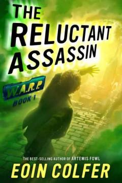 'The Reluctant Assassin (W.A.R.P., #1)' by Eoin Colfer