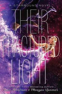 'Their Fractured Light'  by  Amie Kaufman, Meagan Spooner