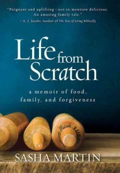 'Life from Scratch: A Memoir of Food, Family, and Forgiveness' by Sasha Martin