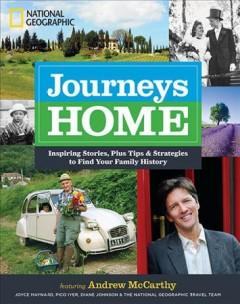 JOURNEYS HOME : INSPIRING STORIES PLUS TIPS AND STRATEGIES TO FIND YOUR FAMILY HISTORY