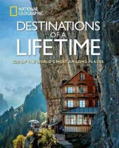Cover: 'Destinations of a Lifetime: 225 of the World's Most Amazing Places'