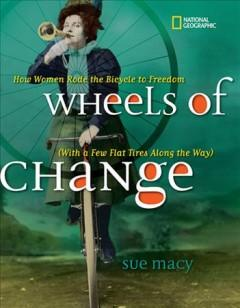 'Wheels of Change: How Women Rode the Bicycle to Freedom' by Sue Macy