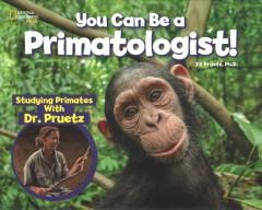 Book Cover: 'You can be a primatologist'