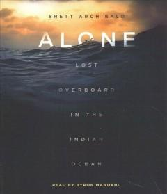 ALONE : LOST OVERBOARD IN THE INDIAN OCEAN