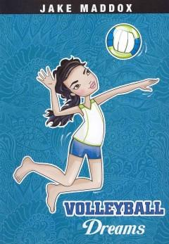 'Volleyball Dreams' by Jake Maddox