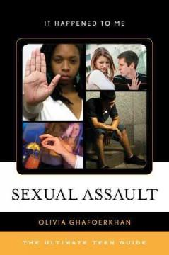 SEXUAL ASSAULT : THE ULTIMATE TEEN GUIDE