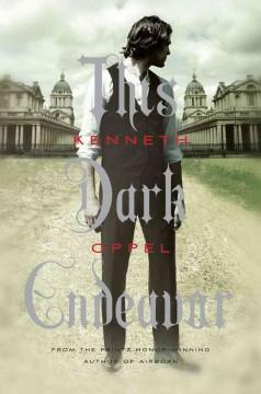 'This Dark Endeavor (The Apprenticeship of Victor Frankenstein, #1)' by Kenneth Oppel