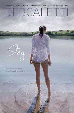 'Stay' by Deb Caletti