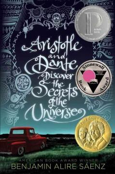 'Aristotle and Dante Discover the Secrets of the Universe' by Benjamin Alire Sáenz