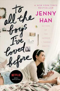 'To All the Boys I've Loved Before (To All the Boys I've Loved Before, #1)' by Jenny Han