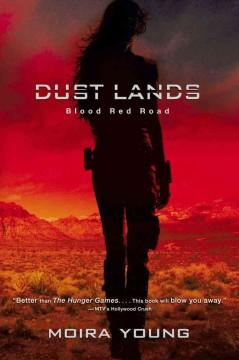 'Blood Red Road (Dust Lands, #1)' by Moira Young