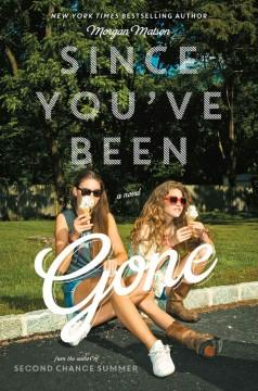 'Since You've Been Gone' by Morgan Matson