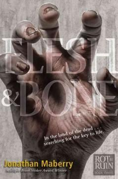 'Flesh and Bone (Benny Imura, #3)' by Jonathan Maberry
