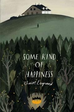 'Some Kind of Happiness' by Claire Legrand