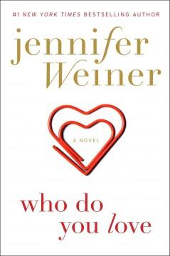 'Who Do You Love' by Jennifer Weiner