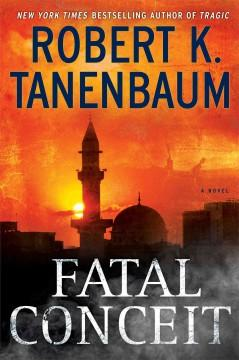 'Fatal Conceit (Butch Karp, #26)' by Robert K. Tanenbaum