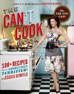 'The Can't Cook Book: Recipes for the Absolutely Terrified!' by Jessica Seinfeld