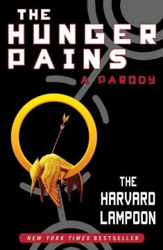 The Hunger Pains: A Parody  by  The Harvard Lampoon
