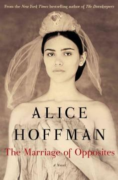 'The Marriage of Opposites' by Alice Hoffman