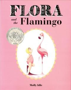 'Flora and the Flamingo' by Molly Idle