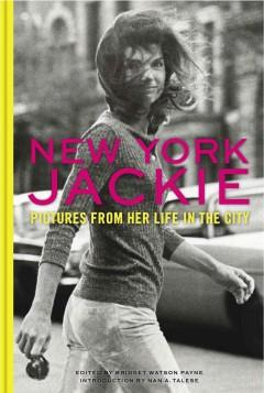 'New York Jackie, Pictures from Her Life in the City'  by  Nan Talese, Bridget Watson Payne