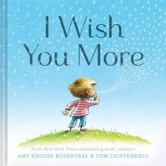 'I Wish You More'  by  Amy Krouse Rosenthal, Tom Lichtenheld